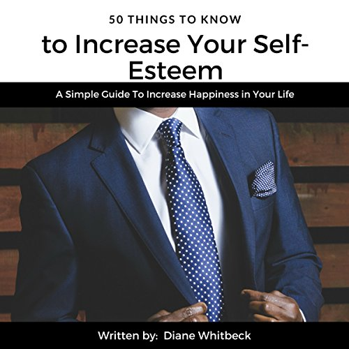50 Things to Know to Increase Your Self-Esteem audiobook cover art
