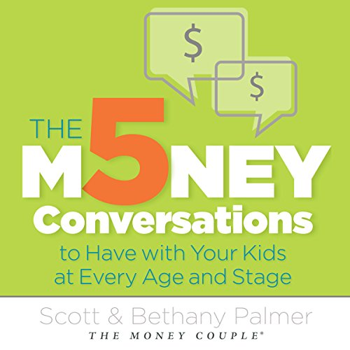 The 5 Money Conversations to Have with Your Kids at Every Age and Stage audiobook cover art