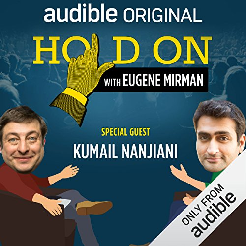 Ep. 1: Kumail Nanjiani Plays the Name Game (Hold On with Eugene Mirman) audiobook cover art