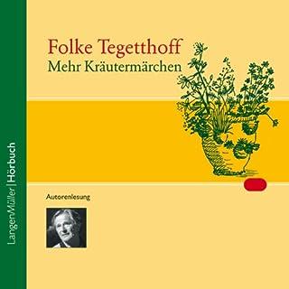 Mehr Kräutermärchen                   Autor:                                                                                                                                 Folke Tegetthoff                               Sprecher:                                                                                                                                 Folke Tegetthoff                      Spieldauer: 1 Std. und 2 Min.     10 Bewertungen     Gesamt 4,4