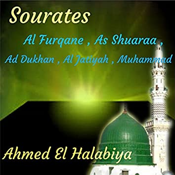 Sourates Al Furqane , As Shuaraa , Ad Dukhan , Al Jatiyah , Muhammad (Quran)