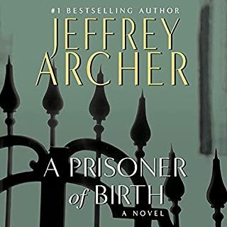 A Prisoner of Birth                   Written by:                                                                                                                                 Jeffrey Archer                               Narrated by:                                                                                                                                 Roger Allam                      Length: 16 hrs and 38 mins     7 ratings     Overall 4.6