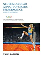 The Encyclopaedia of Sports Medicine, Neuromuscular Aspects of Sports Performance