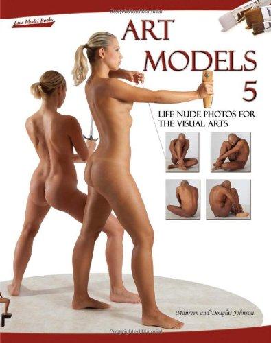 Art Models 5: Life Nude Photos for the Visual Arts (Art Models series)