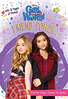 Girl Meets World:  Friend Power (Disney Junior Novel (ebook)) by [Disney Book Group, No New Art Needed]