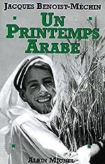 Un printemps arabe de Jacques Benoist-Méchin