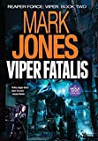 Viper Fatalis: An Action-Packed High-Tech Spy Thriller (Reaper Force: Viper)