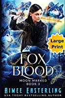 Fox Blood: Large Print Edition (Moon Marked)