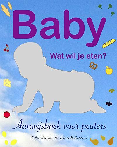Baby - wat wil je eten?: Aanwijsboek voor peuters