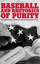 Baseball and Rhetorics of Purity: The National Pastime and American Identity During the War on Terror
