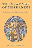 The Grammar of Messianism