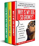 Essential Skills for your Growly but Brilliant Family Dog: Books 1-3...