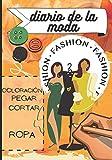 Diario de la moda: Libro de diseño para niños - ropa - cortar - colorear - collage - a partir de 6 años | 51 páginas - formato 7*10