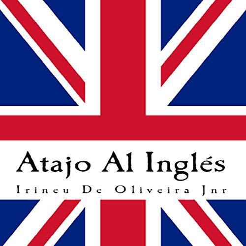 Atajo Al Inglés: Aprende inglés de la manera inteligente. audiobook cover art