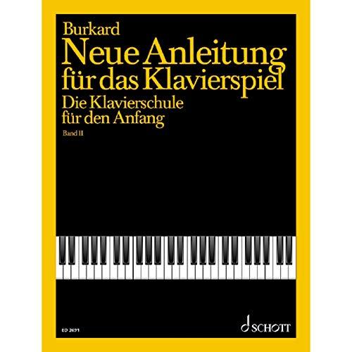 Neue Anleitung für das Klavierspiel: Die Klavierschule für den Anfang. Band 2. Klavier.