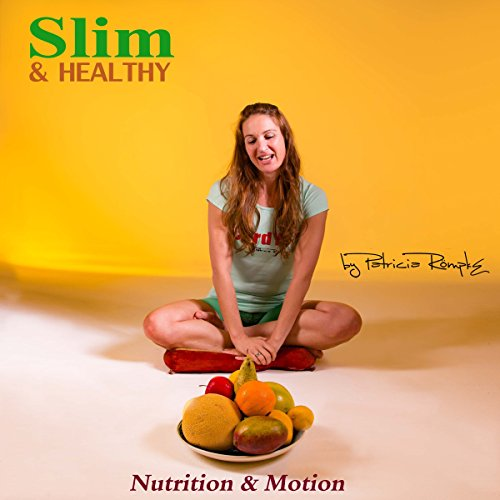 Slim and Healthy: Nutrition and Motion                   By:                                                                                                                                 Patricia Römpke                               Narrated by:                                                                                                                                 Patricia Römpke                      Length: 37 mins     Not rated yet     Overall 0.0