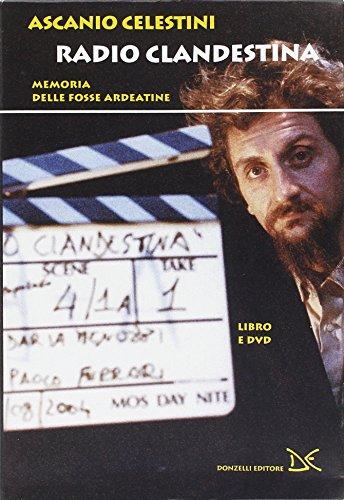Radio clandestina. Memoria delle Fosse Ardeatine. Con DVD