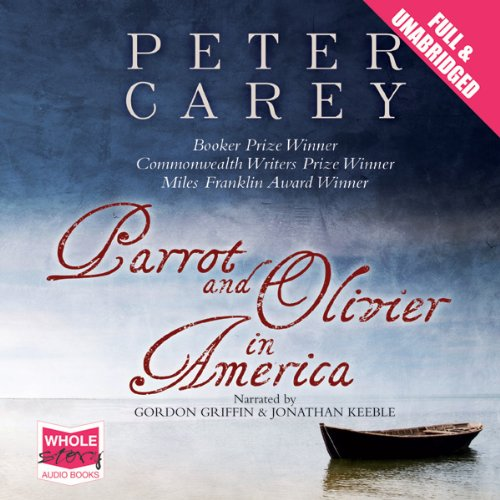 Parrot and Olivier in America audiobook cover art