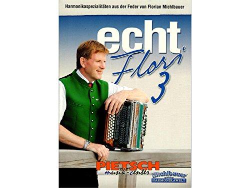 Michlbauer Harmonikawelt, Echt Flori, Band 3
