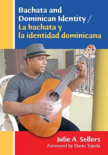 Bachata and Dominican Identity / La Bachata Y La Identidad Dominicana