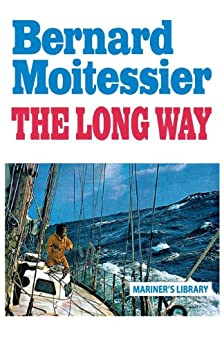 The Long Way: Sheridan House Maritime Classic (English Edition) van [Bernard Moitessier, William Rodarmor]