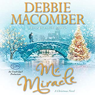 Mr. Miracle     A Christmas Novel              By:                                                                                                                                 Debbie Macomber                               Narrated by:                                                                                                                                 Elyse Mirto                      Length: 4 hrs and 55 mins     145 ratings     Overall 4.3