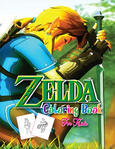 Zelda Coloring Book For Kids: Best Coloring Book for Adults With a Lot of Hand-drawn Designs of the Legend of Zelda to Relax and Relieve Stress