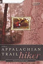 The Appalachian Trail Backpacker: Trail-proven Advice for Hikes of Any Length (Paperback) - Common
