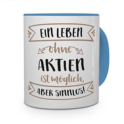 printplanet® Tasse mit Aufdruck Aktien - Motiv Sinnlos - Namenstasse, Kaffeebecher, Mug, Becher, Kaffeetasse - Farbe Hellblau