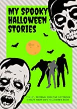My Spooky Halloween Stories: Create Your Own Halloween Book, 100 Pages, Zombie Green (Campfire Stories) (Volume 4)