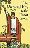 [The Pictorial Key to the Tarot (Dover Occult)] [By: Waite, A. E.] [October, 2005] - Dover Publications Inc. - 22/10/2005