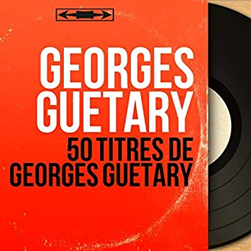 50 Titres de Georges Guétary (Mono Version)