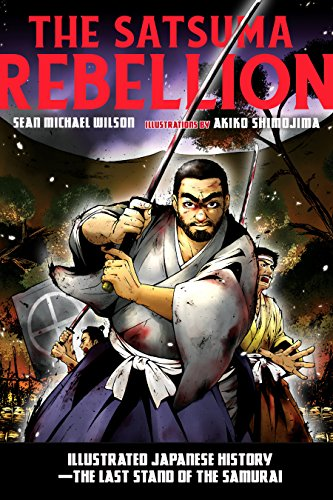 The Satsuma Rebellion: Illustrated Japanese History - The Last Stand of the Samurai (English Edition)