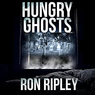 Hungry Ghosts     Hungry Ghosts Series, Book 1              By:                                                                                                                                 Ron Ripley                               Narrated by:                                                                                                                                 Thom Bowers                      Length: 8 hrs     74 ratings     Overall 4.3