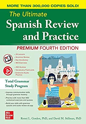 The Ultimate Spanish Review and Practice, Premium Fourth Edition from McGraw-Hill Education