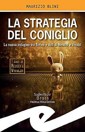 La strategia del coniglio: La nuova indagine tra Torino e Asti di Meucci e Vivaldi