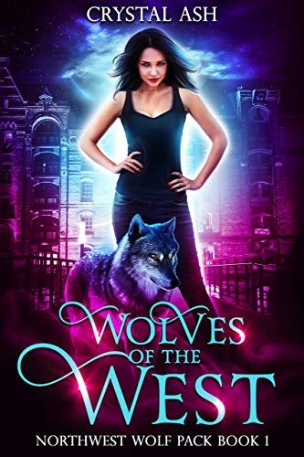 Wolves of the West (Northwest Wolf Pack Book 1) (English Edition) eBook: Ash, Crystal: Amazon.es: Tienda Kindle