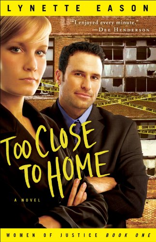 Too Close to Home (Women of Justice Book #1) (English Edition)