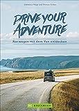 Drive your adventure – Norwegen mit dem Van. Auf sieben Touren das ganze Land entdecken. Mit Infos zu Restaurants, Übernachtungsspots und Aktivitäten für jede Route. Inkl. Tipps zur Reisevorbereitung