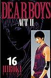 DEAR BOYS ACT II(16) (月刊少年マガジンコミックス)