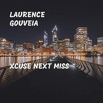 Xcuse Next Miss