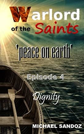 Warlord of the Saints: Dignity: Volume 4