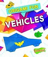 Vehicles (Origami Fun)