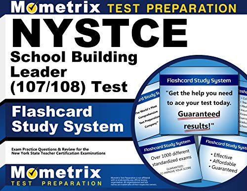 NYSTCE School Building Leader (107/108) Test Flashcard Study System: NYSTCE Exam Practice Questions & Review for the New York State Teacher Certification Examinations