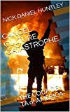 CANCEL CULTURE CATASTROPHE: THE COUP DE TA of AMERICA (English Edition)