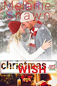 Christmas Wish: A Hope Falls Holiday Novella by [Melanie Shawn]