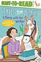 A Pony with Her Writer: The Story of Marguerite Henry and Misty (Tails from History)