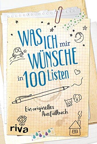 Was ich mir wünsche in 100 Listen: Ein originelles Ausfüllbuch