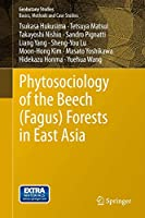 Phytosociology of the Beech (Fagus) Forests in East Asia (Geobotany Studies)