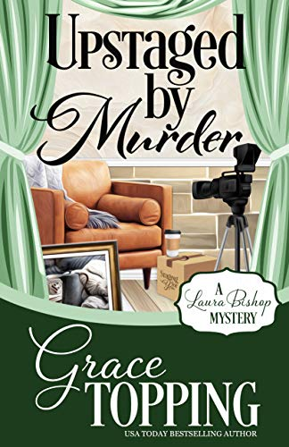 Upstaged by Murder (A Laura Bishop Mystery Book 3) by [Grace Topping]